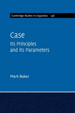 Case: Its Principles and its Parameters - Mark Baker - 9781107690097
