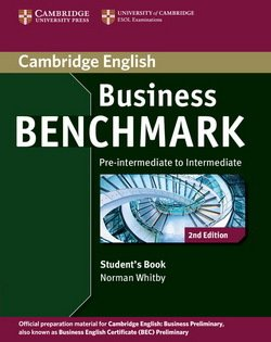 Business Benchmark (2nd Edition) Pre-Intermediate to Intermediate Business Preliminary (BEC) Student's Book - Norman Whitby - 9781107693999