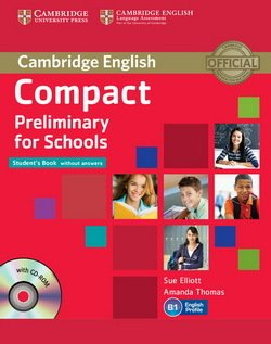 Compact Preliminary for Schools (PET4S) Student's Book without Answers with CD-ROM - Sue Elliott - 9781107694095
