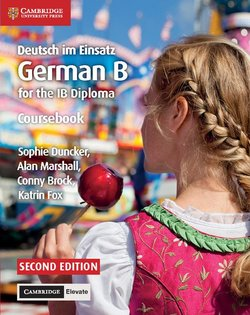 German B for the IB Diploma Deutsch im Einsatz (2nd Edition - 2020 Exam) Schulerbuch mit Cambridge Elevate Enhanced Edition (2 Year Access) -  - 9781108339285