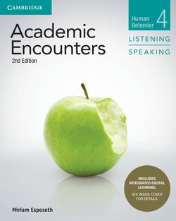 Academic Encounters (2nd Edition) 4: Human Behavior Listening and Speaking Student's Book with Integrated Digital Learning - Miriam Espeseth - 9781108348294