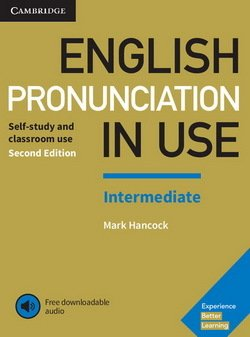 English Pronunciation in Use Intermediate (2nd Edition) with Answers & Downloadable Audio - Mark Hancock - 9781108403696