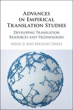Advances in Empirical Translation Studies: Developing Translation Resources and Technologies (Hardback) - Meng Ji - 9781108423274