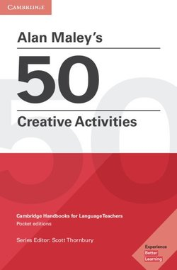 Alan Maley's 50 Creative Activities - Alan Maley - 9781108457767