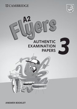 A2 Flyers 3 Authentic Examination Papers Answer Booklet -  - 9781108465205
