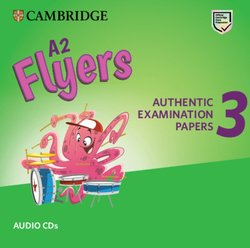 A2 Flyers 3 Authentic Examination Papers Audio CDs -  - 9781108465267