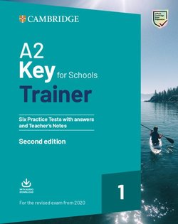 A2 Key for Schools (KET4S) (2020 Exam) Trainer 1 Six Practice Tests with Answers
