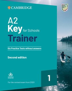A2 Key for Schools (KET4S) (2020 Exam) Trainer 1 Six Practice Tests without Answers with Downloadable Audio -  - 9781108525817