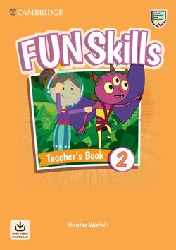 Fun Skills 2 Teacher's Book with Audio Download - Montse Watkin - 9781108563468