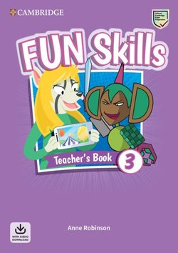 Fun Skills 3 Teacher's Book with Audio Download - Anne Robinson - 9781108563475