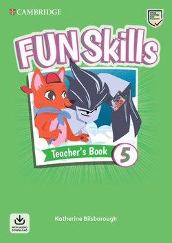 Fun Skills 5 Teacher's Book with Audio Download - Katherine Bilsborough - 9781108563512