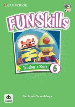 Fun Skills 6 Teacher's Book with Audio Download - Stephanie Dimond-Bayir - 9781108563529