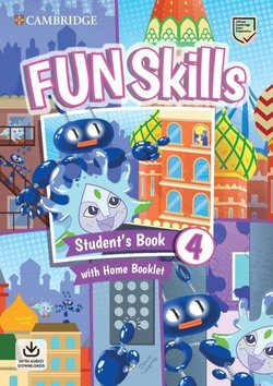 Fun Skills 4 Student's Book with Home Booklet & Downloadable Audio - Bridget Kelly - 9781108563710