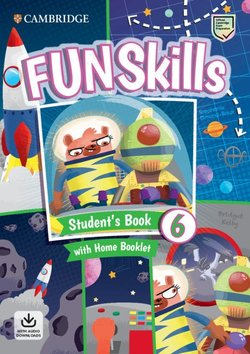 Fun Skills 6 Student's Book with Home Booklet & Downloadable Audio - Bridget Kelly - 9781108563789