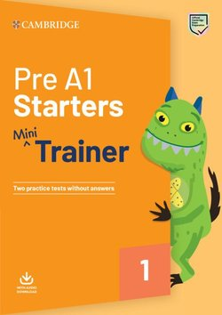 Pre A1 Starters Mini Trainer with Audio Download - Two Practice Tests without Answers -  - 9781108564304