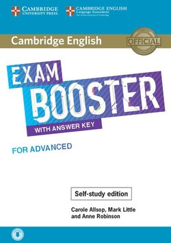 Cambridge English Exam Booster for Advanced (CAE) with Answer Key & Audio Download - Carole Allsop - 9781108564670