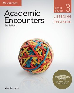 Academic Encounters (2nd Edition) 3: Life in Society Listening and Speaking Student's Book with Integrated Digital Learning - Kim Sanabria - 9781108606219