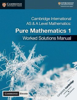 Cambridge International AS and A Level Mathematics (2020 Exam) Pure Mathematics 1 Worked Solutions Manual with Cambridge Elevate - Muriel James - 9781108613057