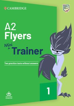 A2 Flyers Mini Trainer with Audio Download - Two Practice Tests without Answers -  - 9781108641777