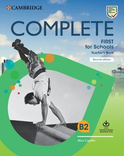 Complete First for Schools (FCE4S) (2nd Edition) Teacher's Book with Downloadable Resource Pack (Class Audio and Teacher's Photocopiable Worksheets) - Alice Copello - 9781108642033