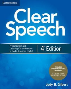 Clear Speech (4th Edition) Student's Book with Integrated Digital Learning - Judy B. Gilbert - 9781108659338