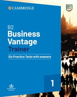 B2 Business Vantage (BEC) Trainer Six Practice Tests with Answers & Resources Download -  - 9781108716505