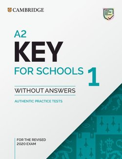 A2 Key for Schools (KET4S) (2020 Exam) 1 Student's Book without Answers -  - 9781108718325