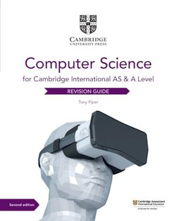 International AS & A Level Computer Science (2nd Edition) Revision Guide - Tony Piper - 9781108737326
