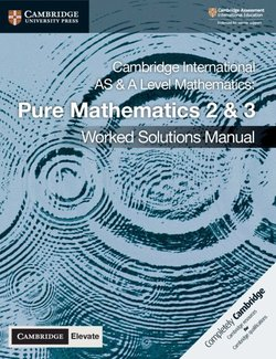 Cambridge International AS and A Level Mathematics (2020 Exam) Pure Mathematics 2 & 3 Worked Solutions Manual with Cambridge Elevate - Nick Hamshaw - 9781108758901