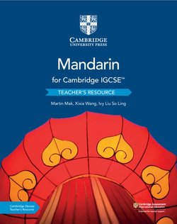 Cambridge IGCSE Mandarin as a Foreign Language (2nd Edition) Teacher's Resource with Cambridge Elevate - Martin Mak - 9781108772235