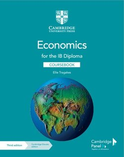Economics for the IB Diploma (3rd Edition) Coursebook with Cambridge Elevate - Ellie Tragakes - 9781108847063