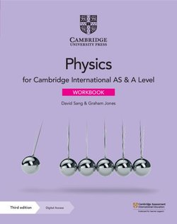 Cambridge International AS & A Level Physics (3rd Edition) Workbook with Digital Access - David Sang - 9781108859110