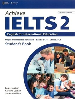 Achieve IELTS (2nd Edition) 2 (Upper Intermediate - Advanced) Student's Book - Caroline Cushen - 9781133313878