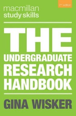 The Undergraduate Research Handbook (2nd Edition) - Gina Wisker - 9781137341488