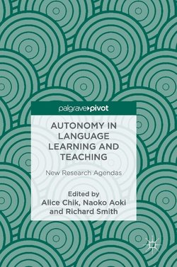 Autonomy in Language Learning and Teaching: New Research Agendas - Alice Chik - 9781137529978
