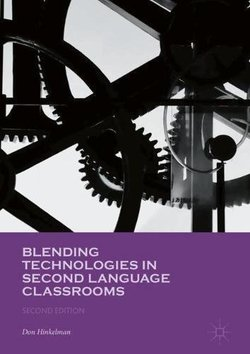 Blending Technologies in Second Language Classrooms (2nd Edition) - Don Hinkelman - 9781137536853