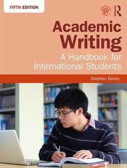 Academic Writing; A Handbook for International Students (5th Edition) - Stephen Bailey - 9781138048744
