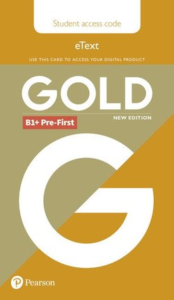 Gold (New Edition) B1+ Pre-First Student's eText (Internet Access Card) -  - 9781292202112