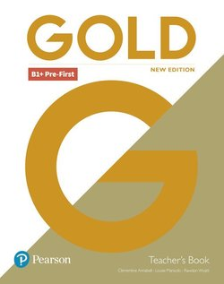 Gold (New Edition) B1+ Pre-First Teacher's Book with Teacher's Resource Disc & Internet Portal Access - Clementine Annabell - 9781292217819