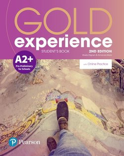 Gold Experience (2nd Edition) A2+ Pre-Preliminary for Schools Student's Book with Online Practice - Amanda Maris - 9781292237251