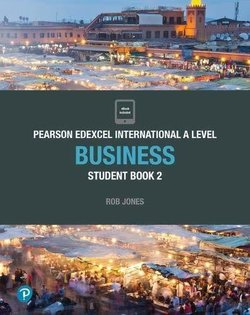 Edexcel International A Level Business 2 Student Book - Rob Jones - 9781292239163