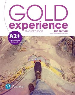 Gold Experience (2nd Edition) A2+ Pre-Preliminary for Schools Teacher's Book with Online Practice & Online Resources - Sheila Dignen - 9781292239774