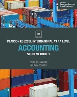 Edexcel International A Level Accounting 1 (AS/A Level) Student Book - John Bellwood - 9781292274614