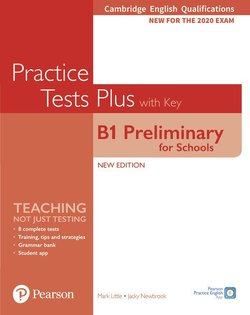 Cambridge English Qualifications: B1 Preliminary for Schools (PET4S) (2020 Exam) Practice Tests Plus Student's Book with Key & Online Audio - Jacky Newbrook - 9781292282190
