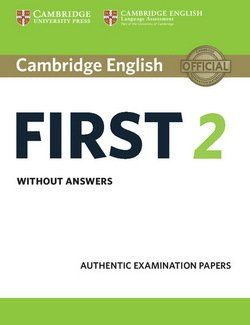 Cambridge English: First (FCE) 2 Student's Book without Answers -  - 9781316502983