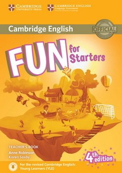 Fun for Starters (4th Edition - 2018 Exam) Teacher's Book with Audio Download - Anne Robinson - 9781316617496