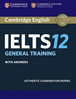 Cambridge English: IELTS 12 General Training Student's Book with Answers -  - 9781316637838
