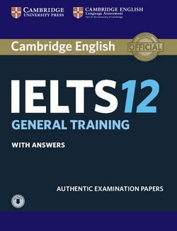 Cambridge English: IELTS 12 General Training Student's Book with Answers & Audio Download -  - 9781316637876