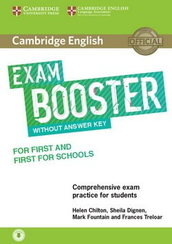 Cambridge English Exam Booster for First (FCE) & First for Schools (FCE4S) without Answer Key with Audio Download - Helen Chilton - 9781316641750