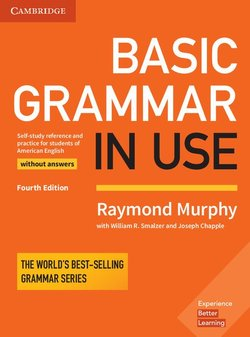Basic Grammar in Use (4th Edition) Student's Book without Answers - Raymond Murphy - 9781316646755